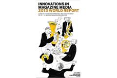 Innovations in Magazine Media 2013 World Report ()