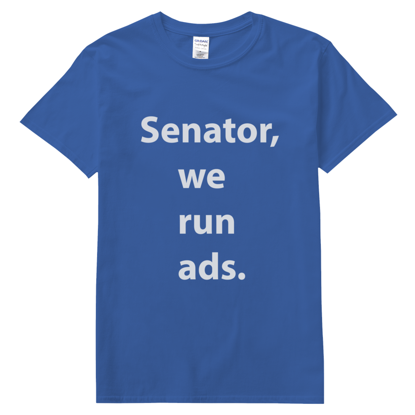 Senator we run ads ()