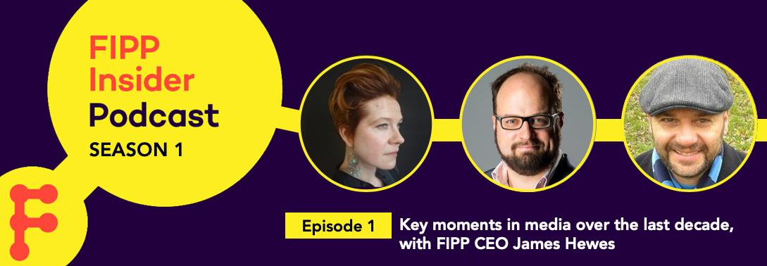 FIPP Insider Podcast Episode 1 James Hewes ()