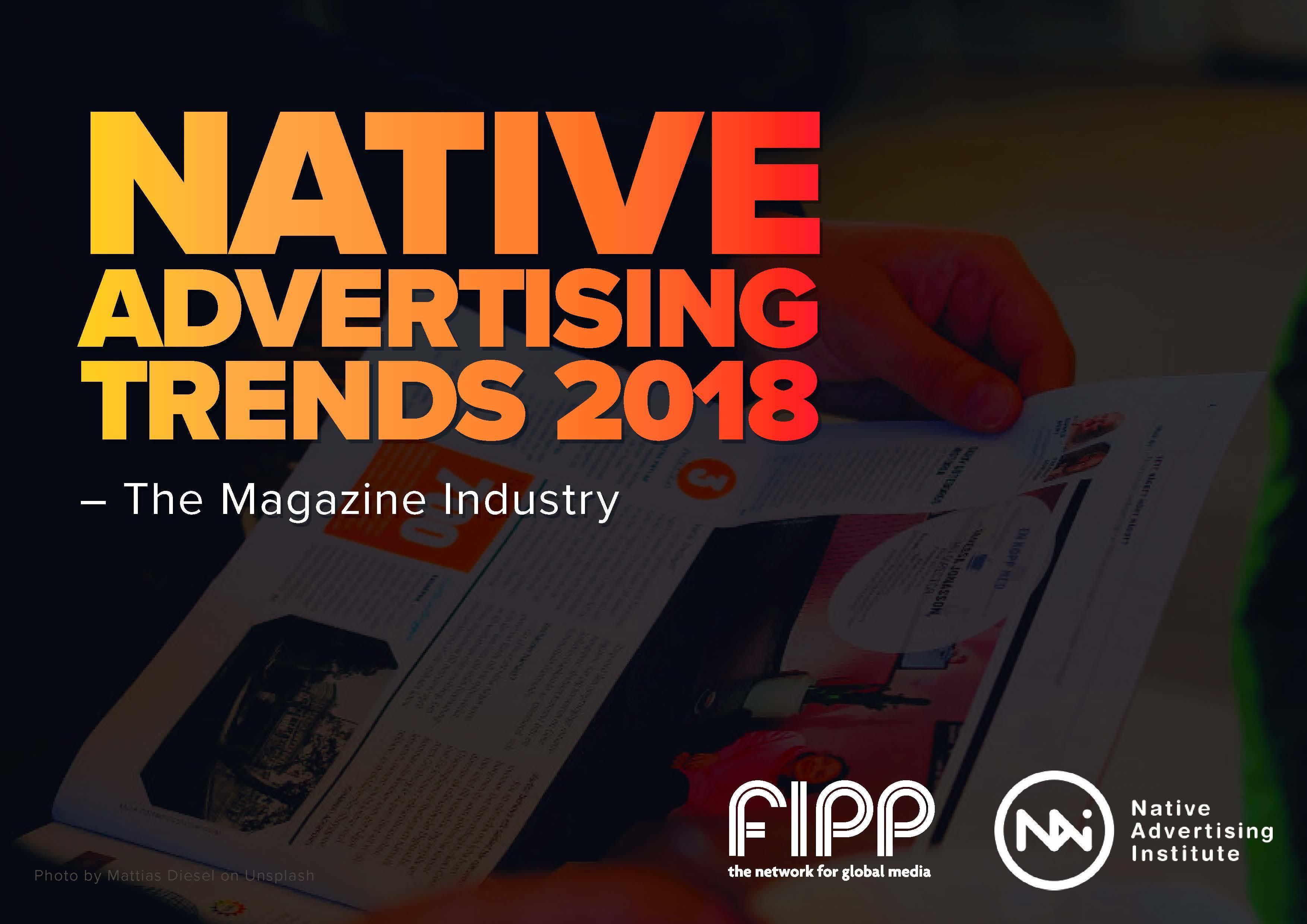 Native Advertising Trends 2018 (Native Advertising Institute/FIPP)