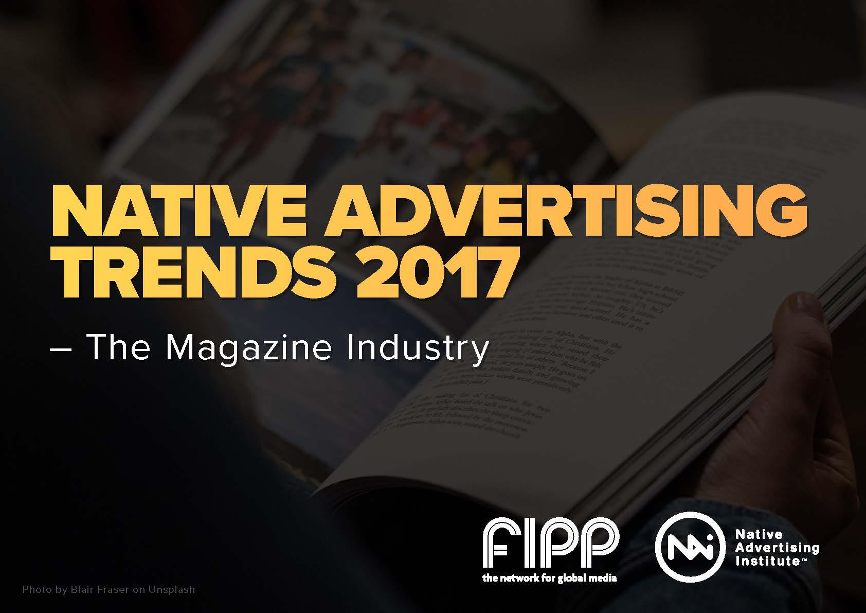 Native Advertising Trends - the Magazine Media 2017 (FIPP-NAI)